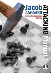 The Attacking Manual 1- 2 nd edition - by Jacob Aagaard