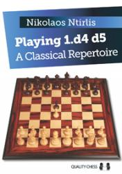 Playing 1.d4 d5 - A Classical Repertoire/Hardcover/ by Nikolaos Ntirlis